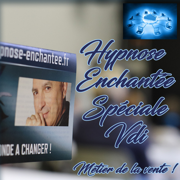Séance d'hypnose enchantée spéciale vdi