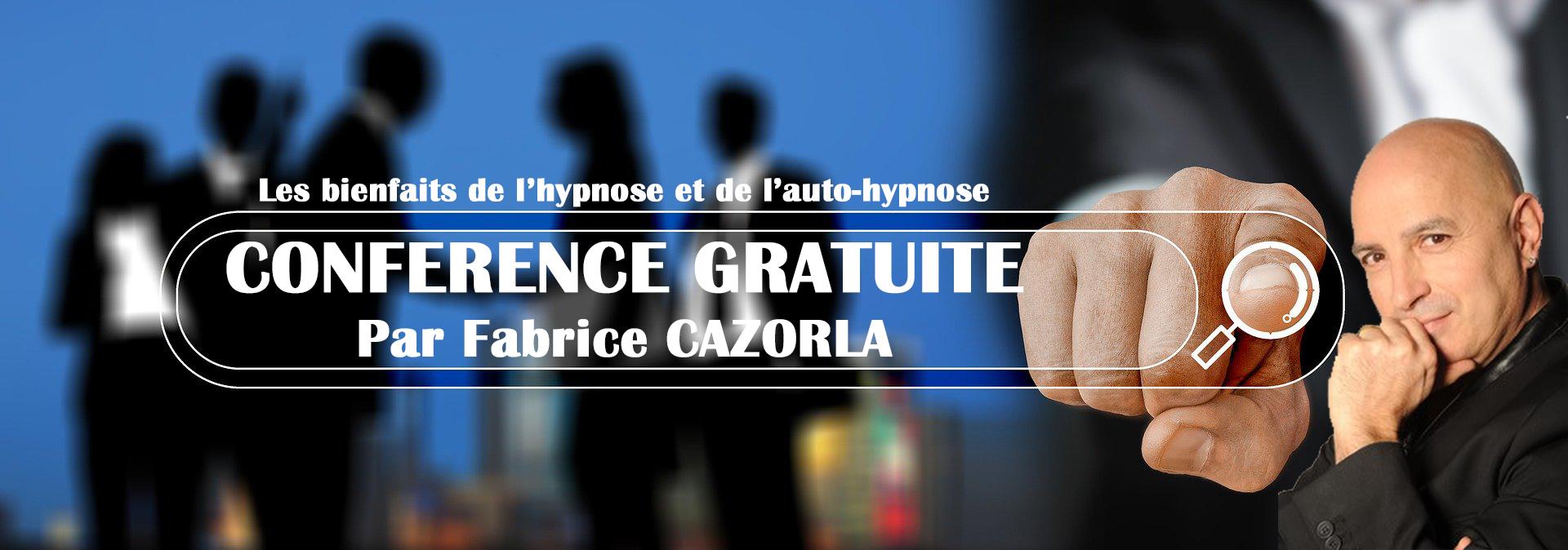 WEB-CONFÉRENCE GRATUITE sur l'Hypnose et l'Auto-Hypnose par Fabrice CAZORLA