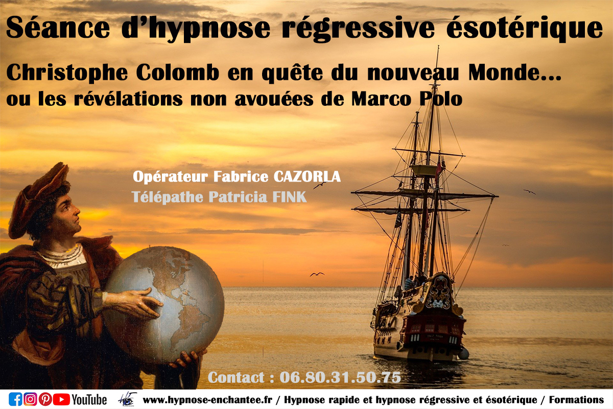 Christophe Colomb en quête du nouveau Monde ou les révélations non avouées de Marco Polo – Hypnose régressive Fabrice CAZORLA – Édition 007