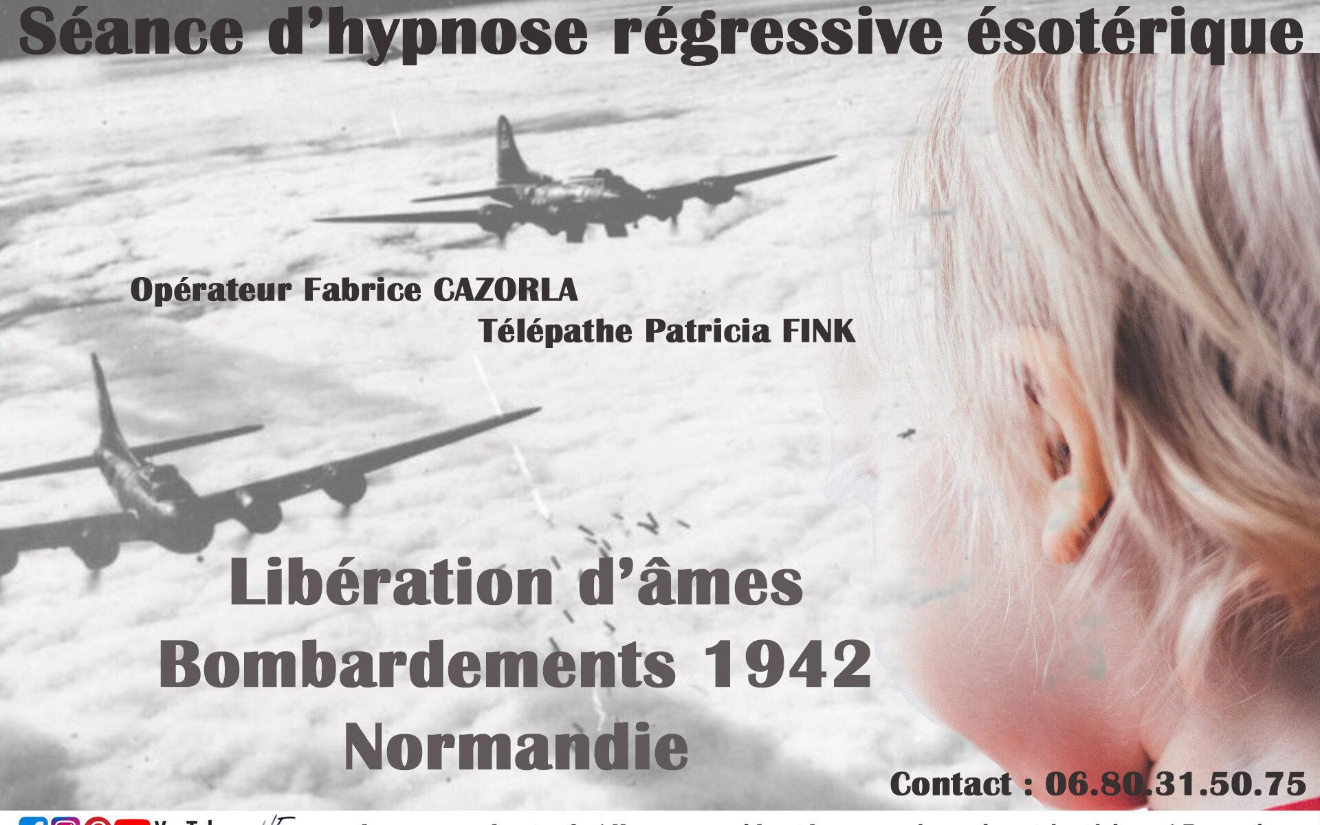 Hypnose régressive : Libération d'âmes bloquées lors du bombardement de 1942 en Normandie par fabrice cazorla
