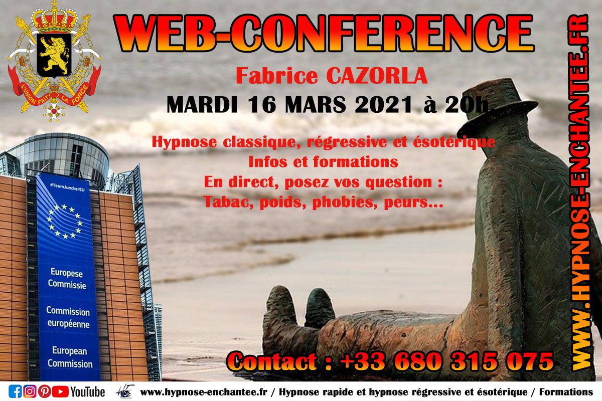 BELGIQUE WEB-CONFERENCE GRATUITE Hypnose et Hypnose régressive ésotérique par Fabrice CAZORLA en Belgique