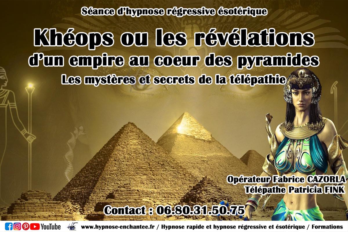 Khéops ou les révélations d'un empire au coeur des pyramides. Les mystères et secrets de la télépathie. Hypnose régressive Fabrice CAZORLA - Édition 015.