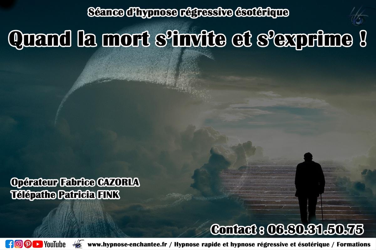 Hypnose régressive Fabrice CAZORLA : Quand la mort s'invite et s'exprime !