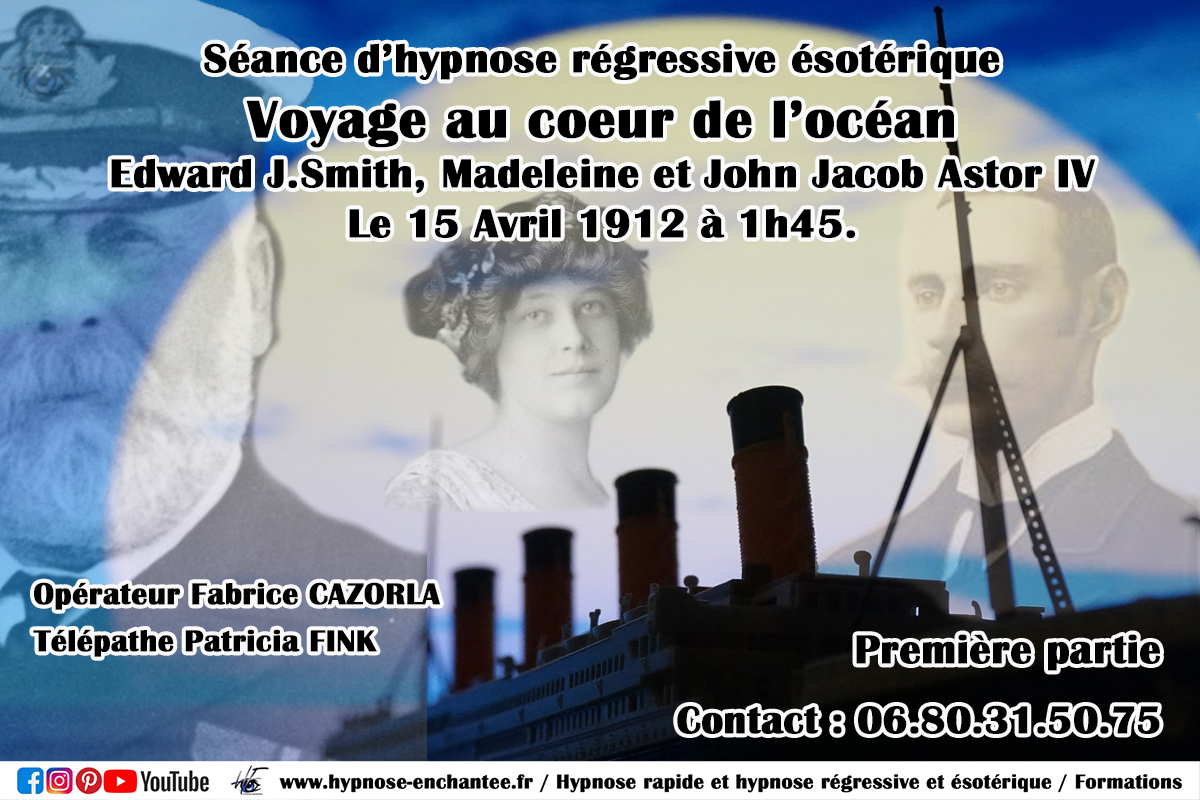 Voyage au coeur de l'océan : Le TITANIC 1ère Partie. Hypnose régressive Fabrice CAZORLA. Édition 024.