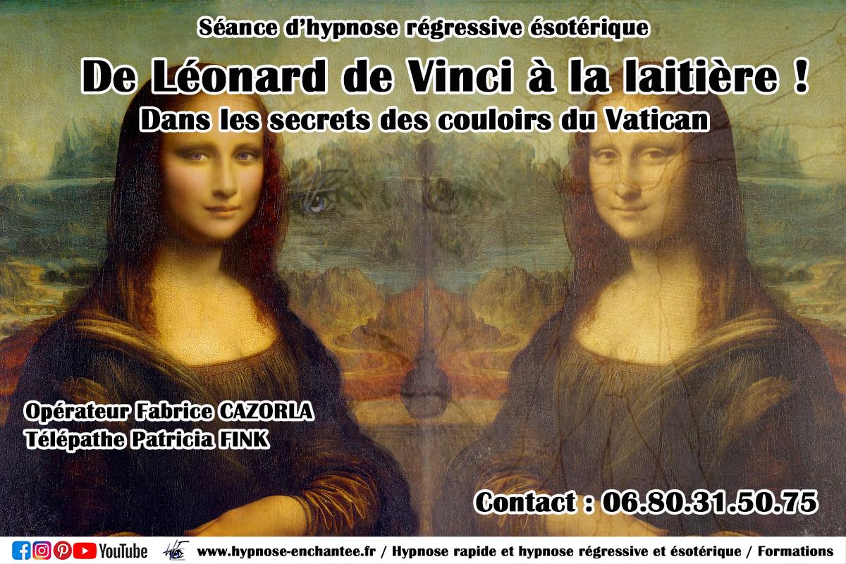 De Léonard de Vinci à la laitière. Dans les secrets des couloirs du Vatican. Hypnose régressive Fabrice CAZORLA - Édition 018