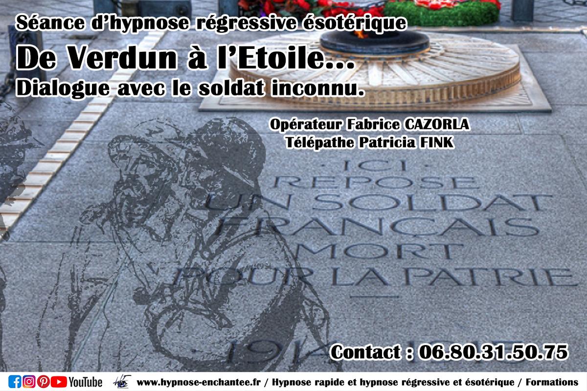 De Verdun à l'Étoile Dialogue avec le soldat inconnu. Hypnose régressive Fabrice CAZORLA. Édition 026